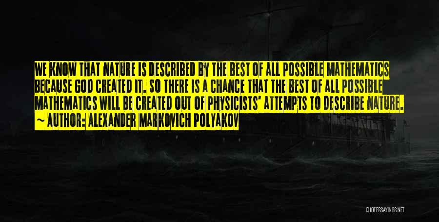 Physicists Quotes By Alexander Markovich Polyakov