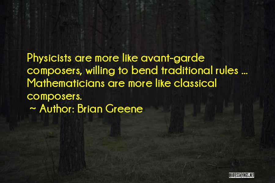 Physicists Quotes By Brian Greene