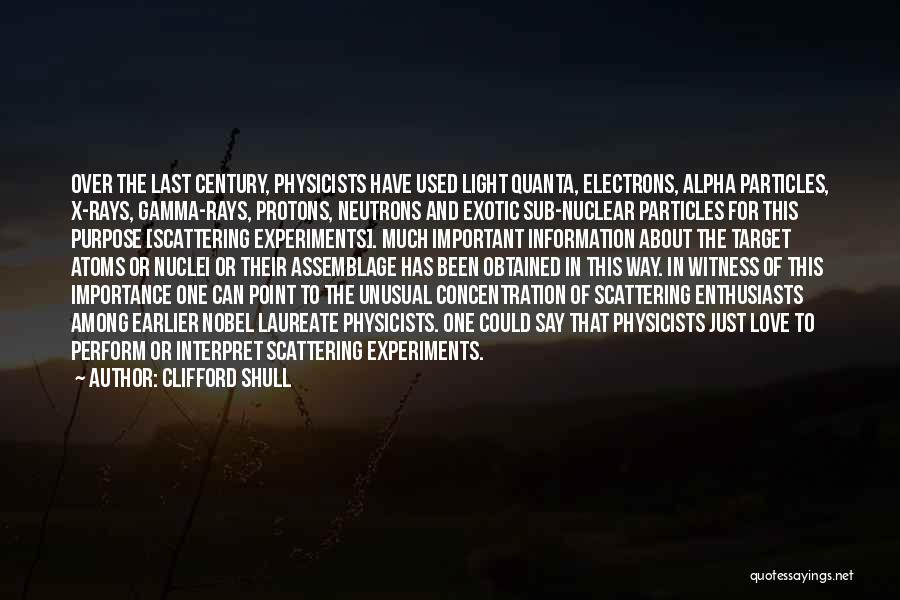 Physicists Quotes By Clifford Shull