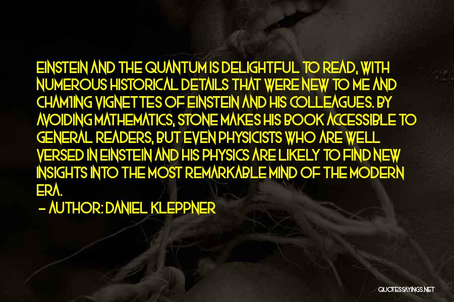 Physicists Quotes By Daniel Kleppner