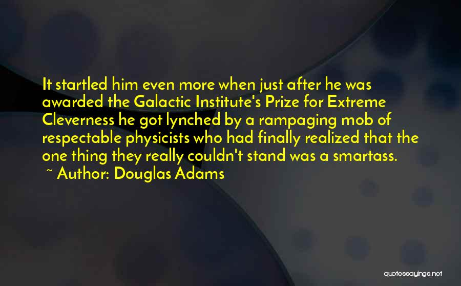 Physicists Quotes By Douglas Adams