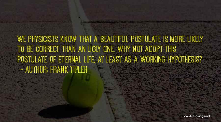 Physicists Quotes By Frank Tipler