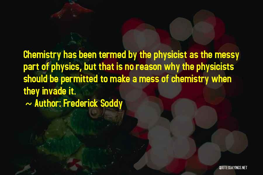 Physicists Quotes By Frederick Soddy