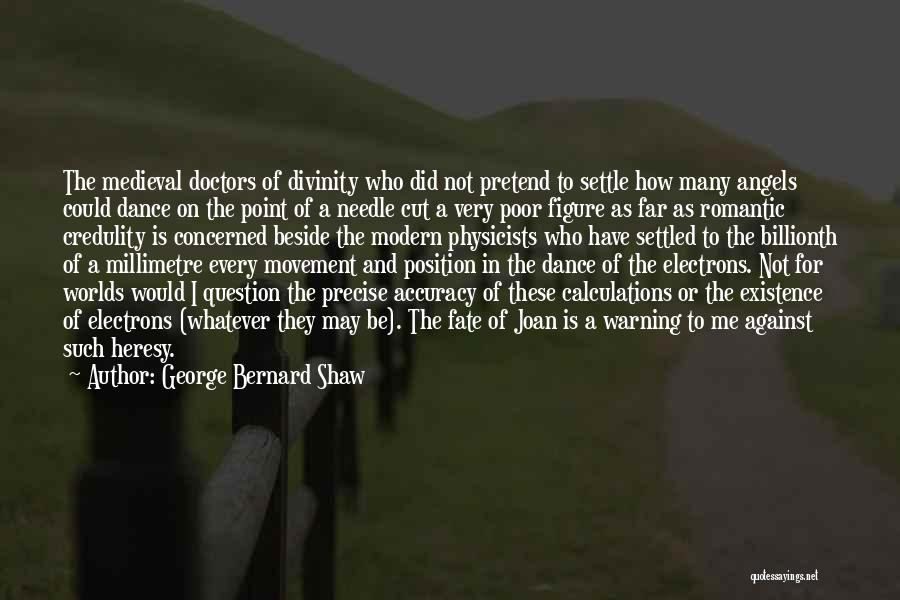 Physicists Quotes By George Bernard Shaw