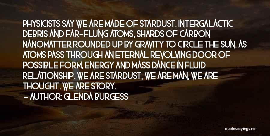 Physicists Quotes By Glenda Burgess