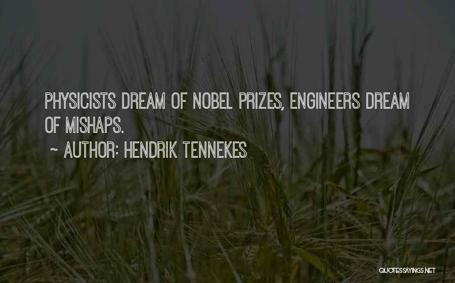 Physicists Quotes By Hendrik Tennekes