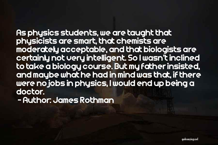 Physicists Quotes By James Rothman