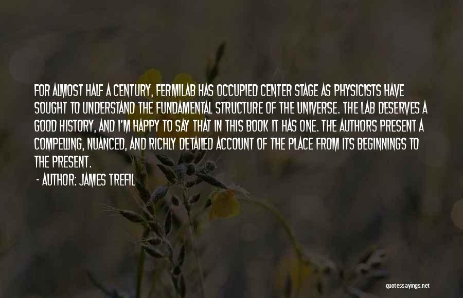 Physicists Quotes By James Trefil