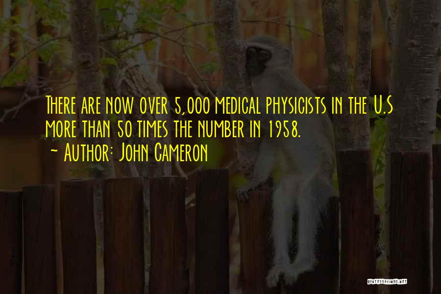 Physicists Quotes By John Cameron