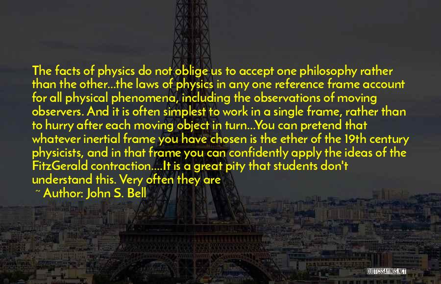 Physicists Quotes By John S. Bell
