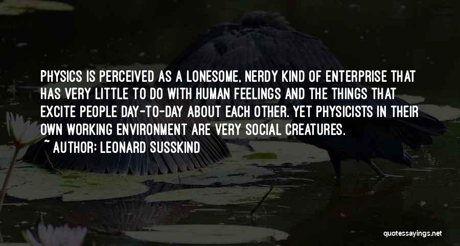Physicists Quotes By Leonard Susskind