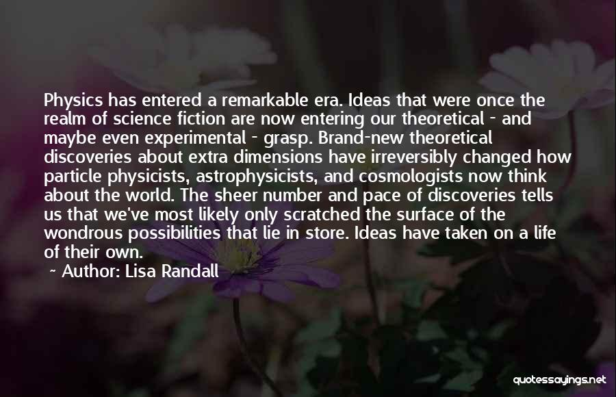 Physicists Quotes By Lisa Randall