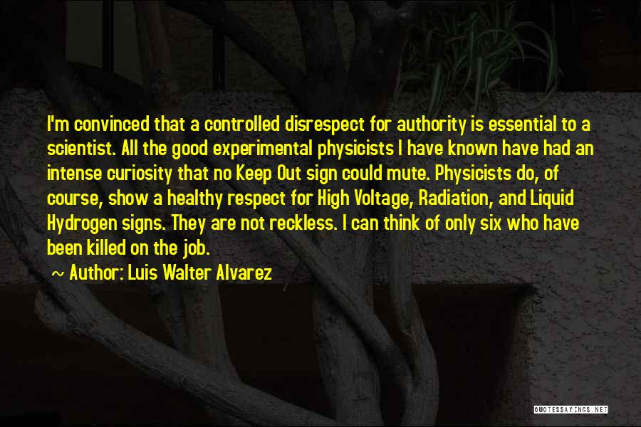 Physicists Quotes By Luis Walter Alvarez