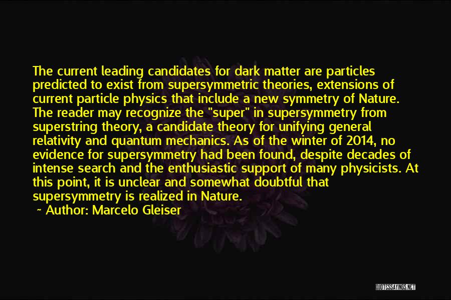 Physicists Quotes By Marcelo Gleiser