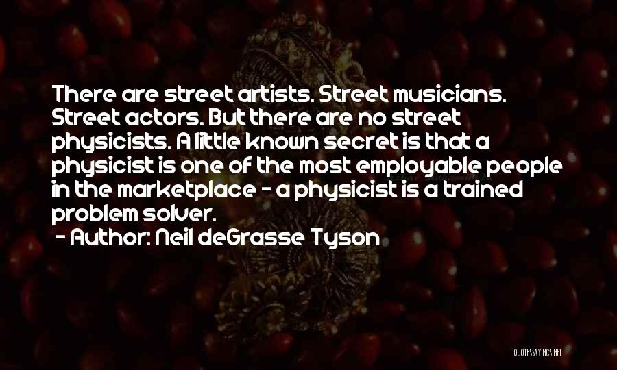 Physicists Quotes By Neil DeGrasse Tyson