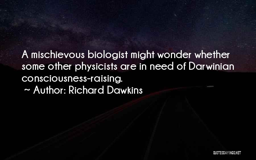 Physicists Quotes By Richard Dawkins