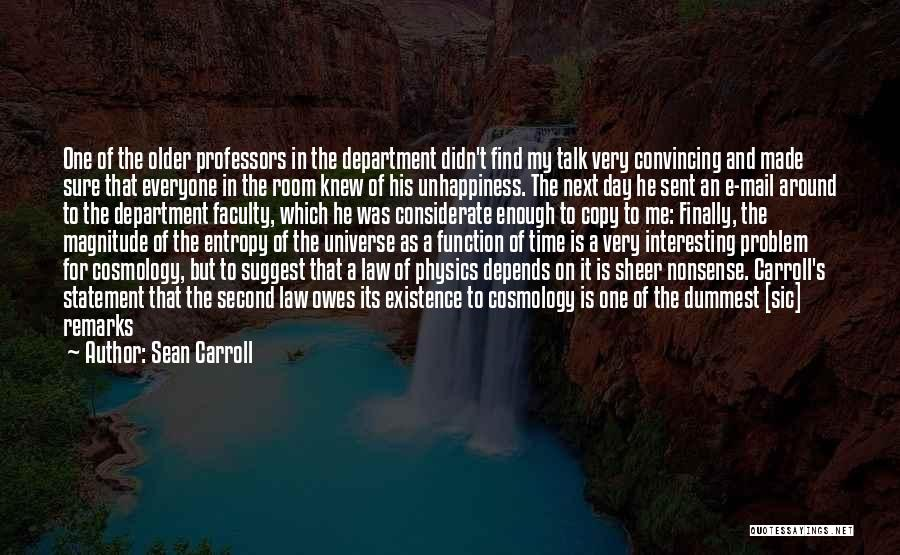 Physicists Quotes By Sean Carroll