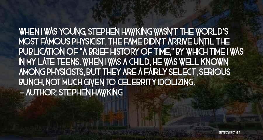 Physicists Quotes By Stephen Hawking