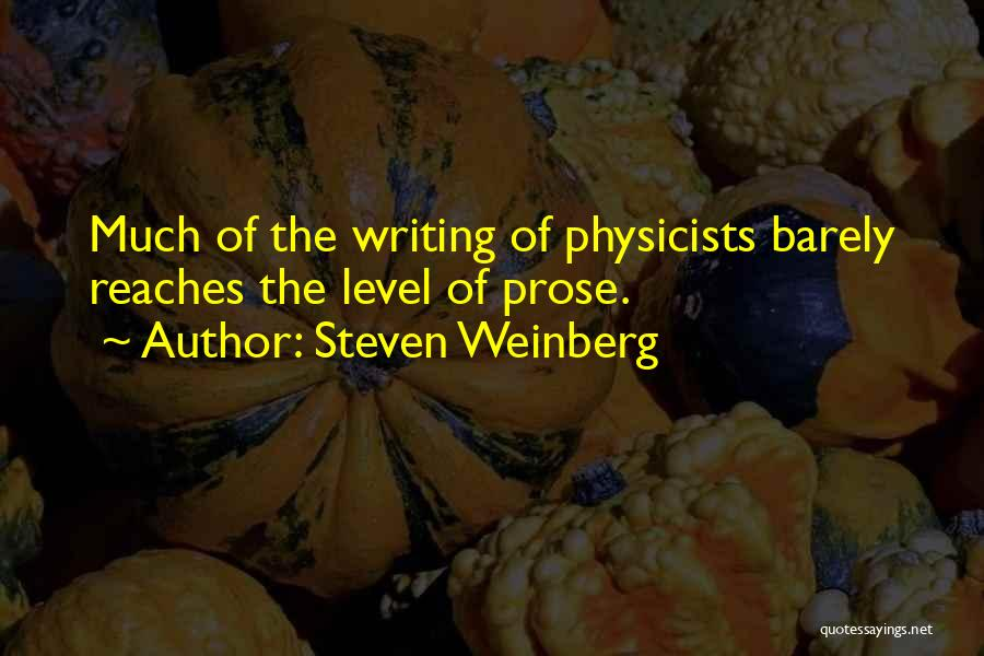 Physicists Quotes By Steven Weinberg