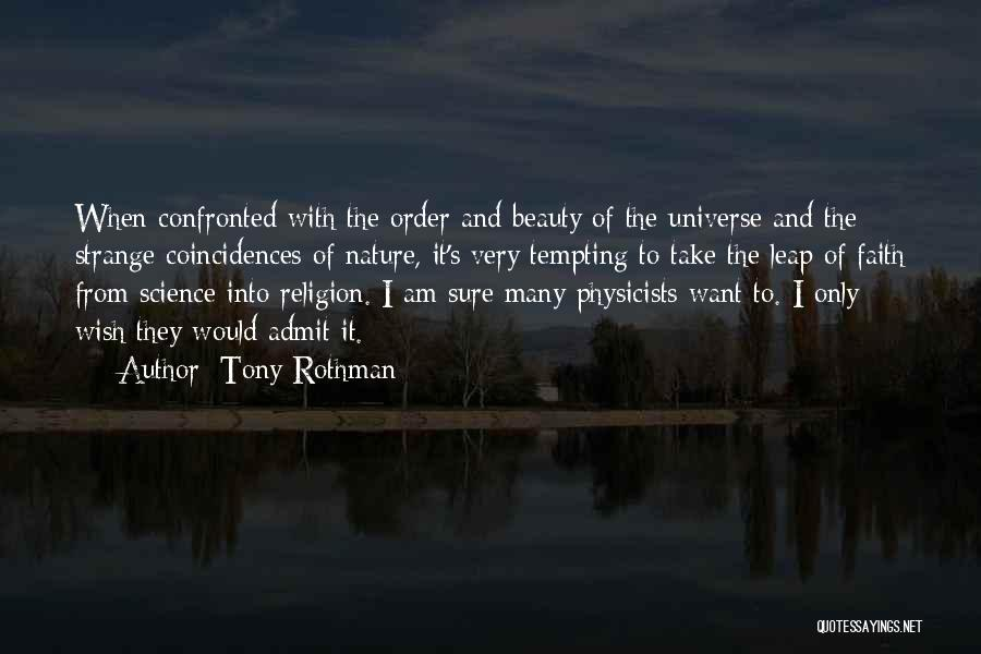 Physicists Quotes By Tony Rothman