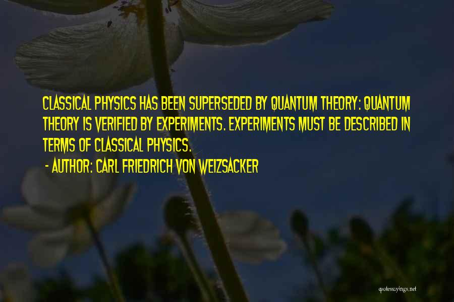Physics Experiments Quotes By Carl Friedrich Von Weizsacker