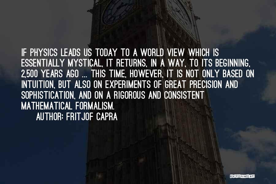 Physics Experiments Quotes By Fritjof Capra