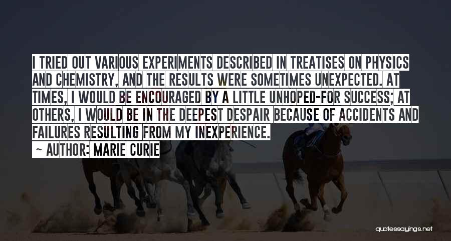 Physics Experiments Quotes By Marie Curie