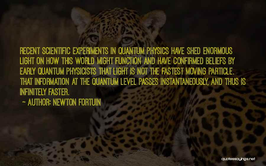 Physics Experiments Quotes By Newton Fortuin