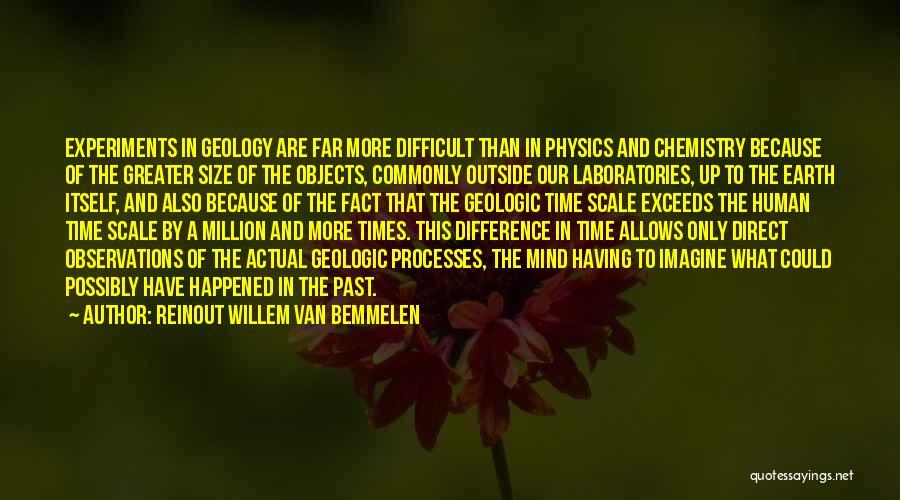 Physics Experiments Quotes By Reinout Willem Van Bemmelen