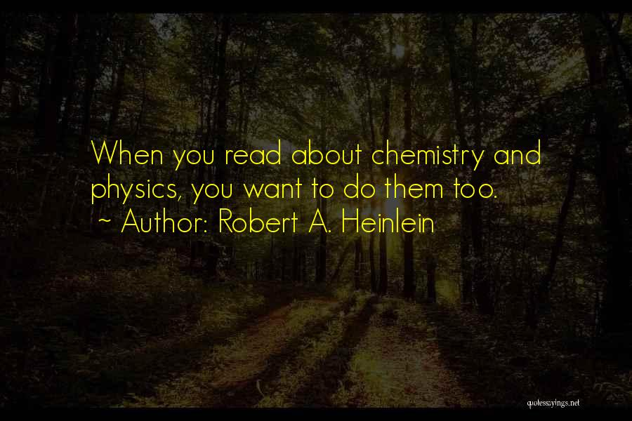 Physics Experiments Quotes By Robert A. Heinlein