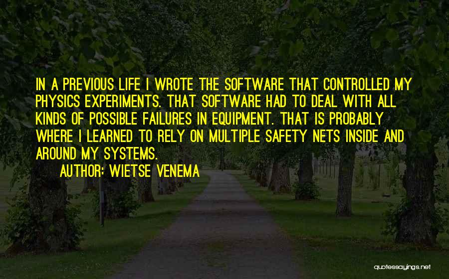 Physics Experiments Quotes By Wietse Venema