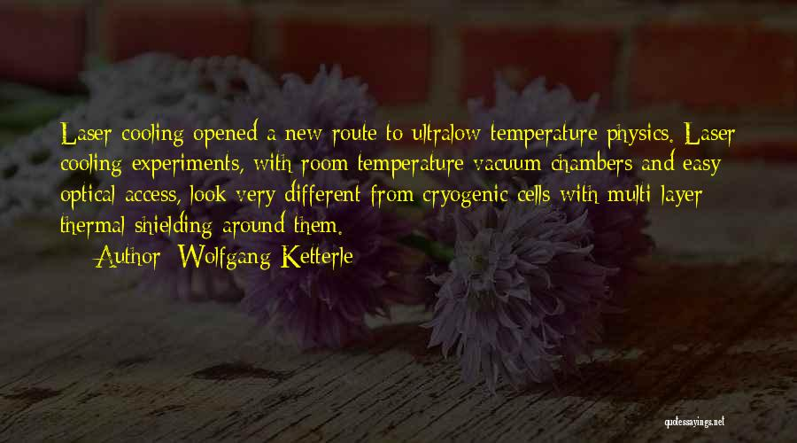 Physics Experiments Quotes By Wolfgang Ketterle