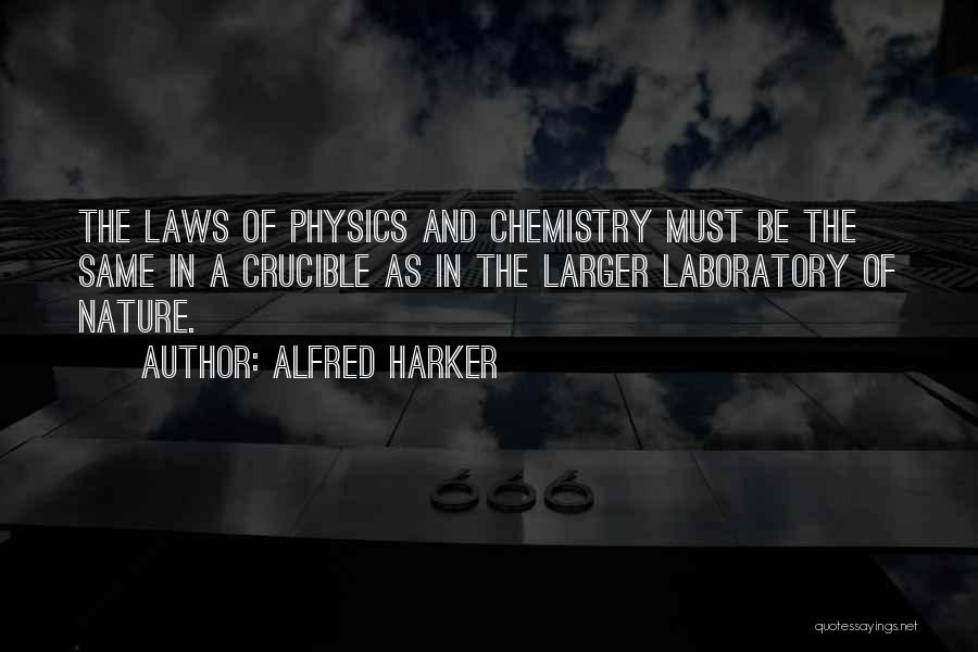 Physics Laboratory Quotes By Alfred Harker