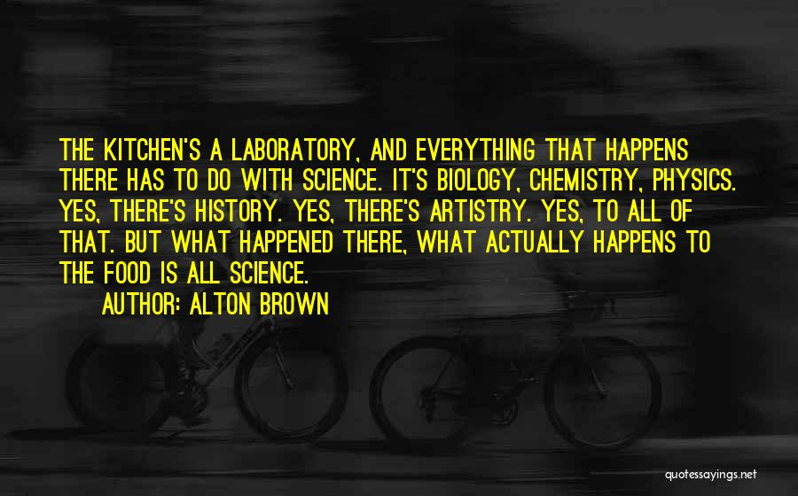 Physics Laboratory Quotes By Alton Brown