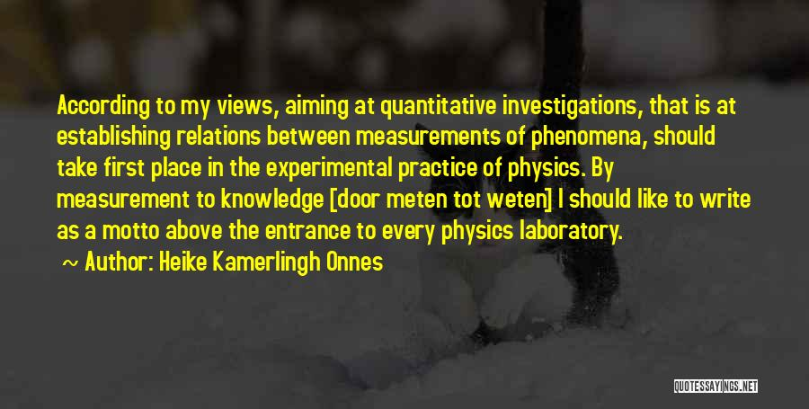 Physics Laboratory Quotes By Heike Kamerlingh Onnes