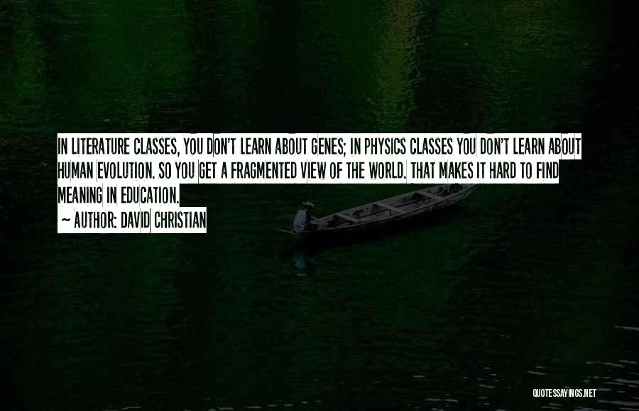 Physics Quotes By David Christian