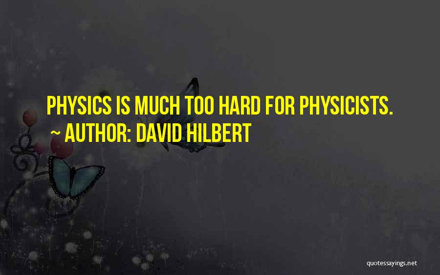 Physics Quotes By David Hilbert