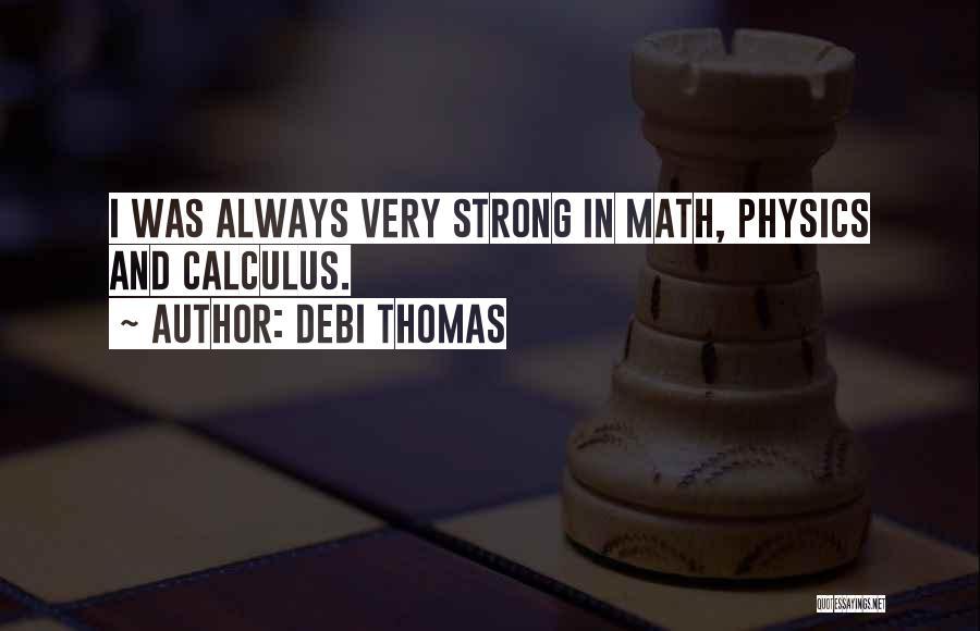 Physics Quotes By Debi Thomas