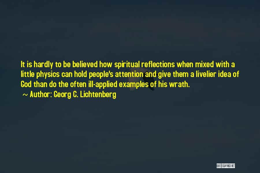 Physics Quotes By Georg C. Lichtenberg