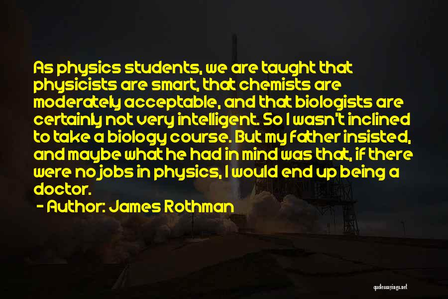Physics Quotes By James Rothman