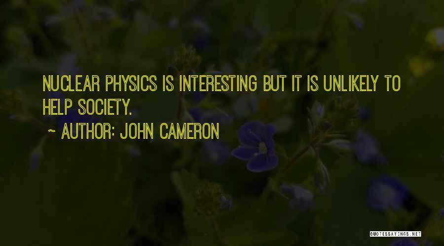 Physics Quotes By John Cameron