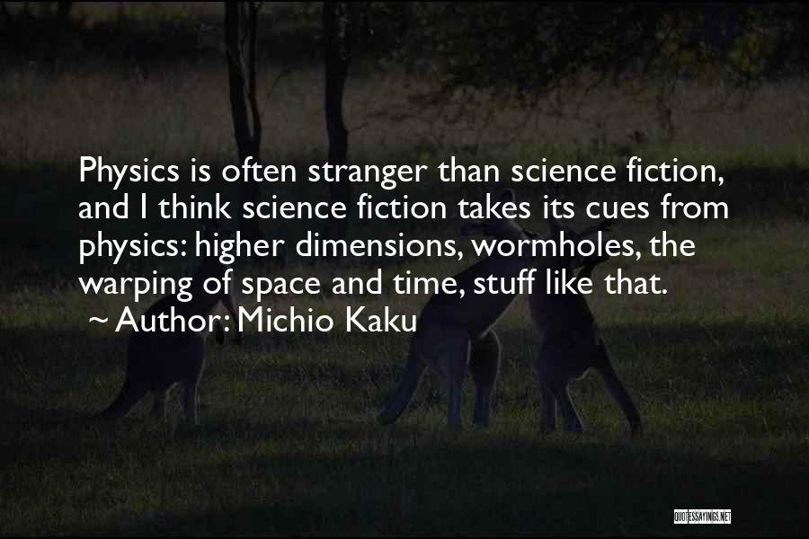 Physics Quotes By Michio Kaku