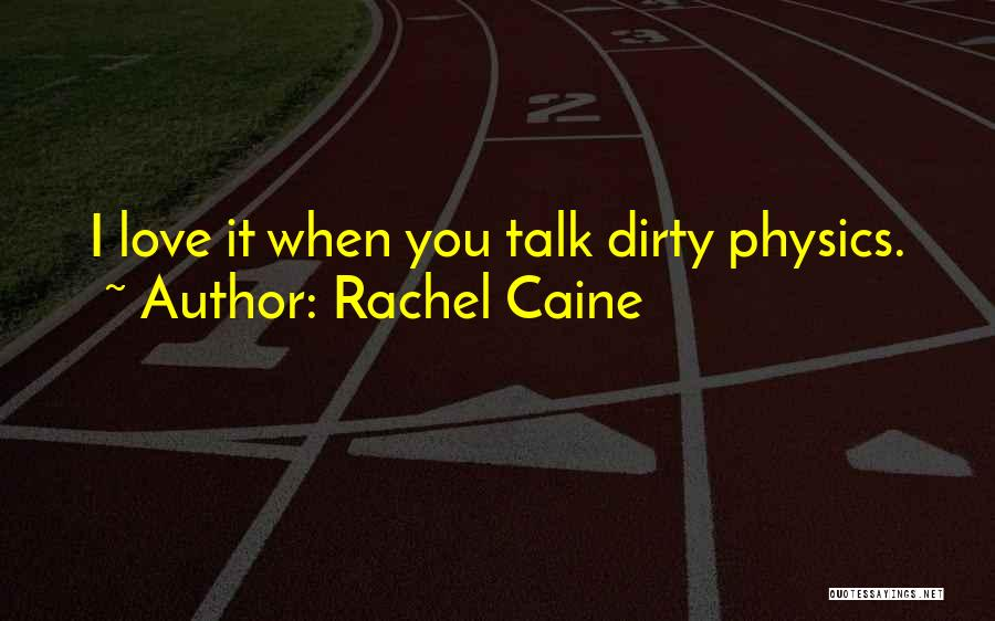 Physics Quotes By Rachel Caine