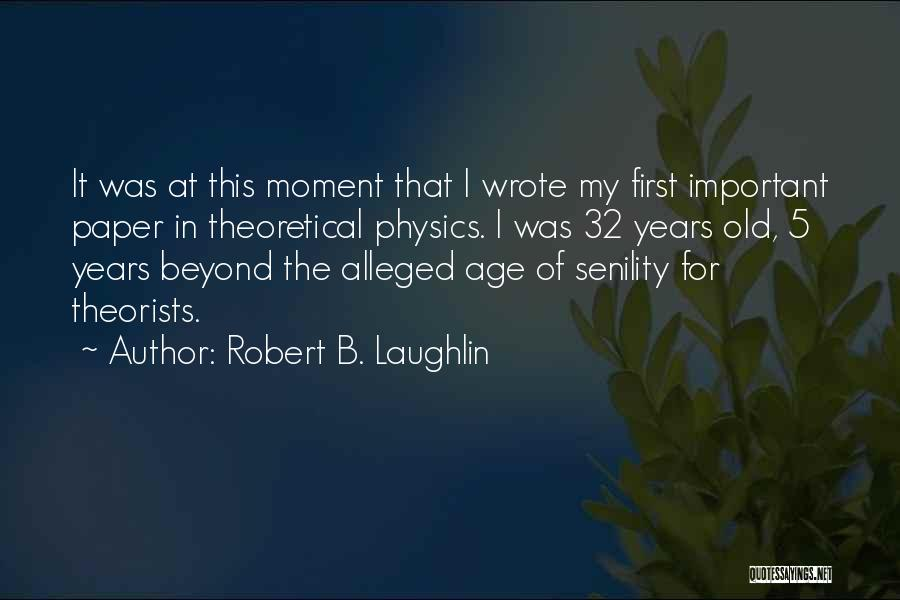 Physics Quotes By Robert B. Laughlin