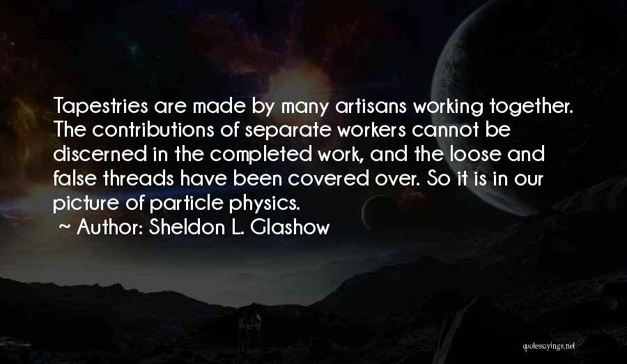 Physics Quotes By Sheldon L. Glashow