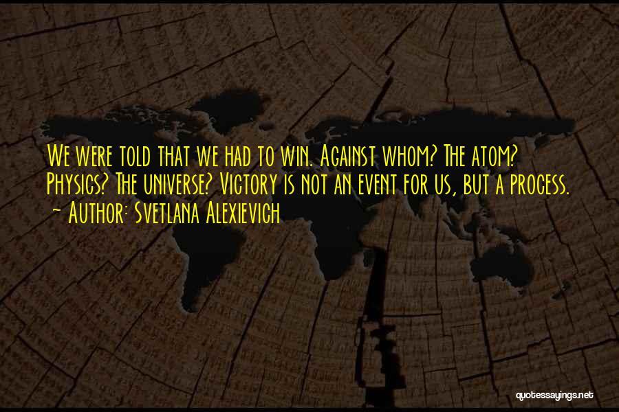 Physics Quotes By Svetlana Alexievich