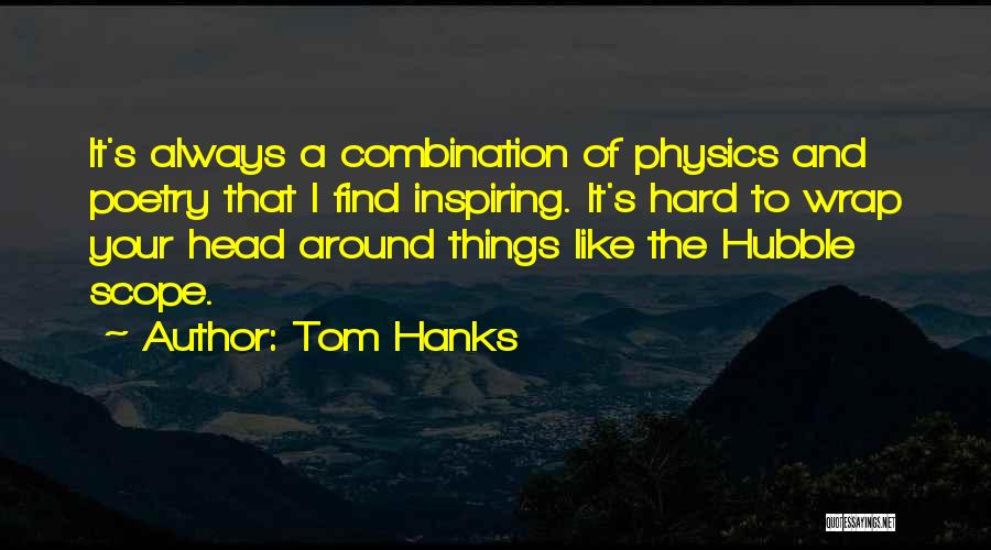 Physics Quotes By Tom Hanks