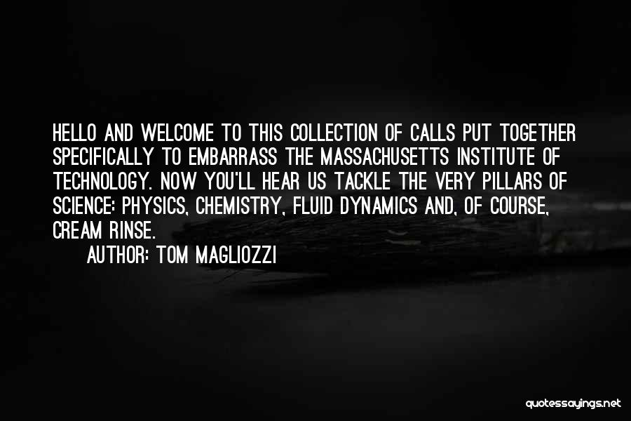 Physics Quotes By Tom Magliozzi