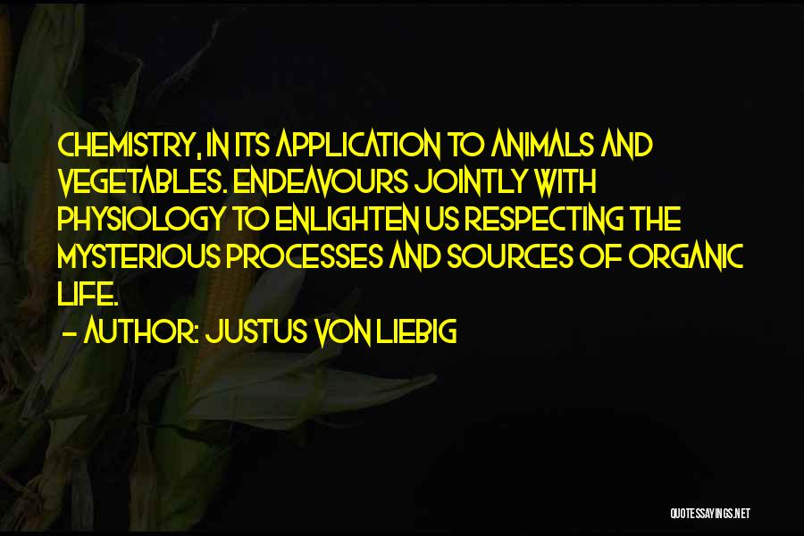 Physiology Life Quotes By Justus Von Liebig