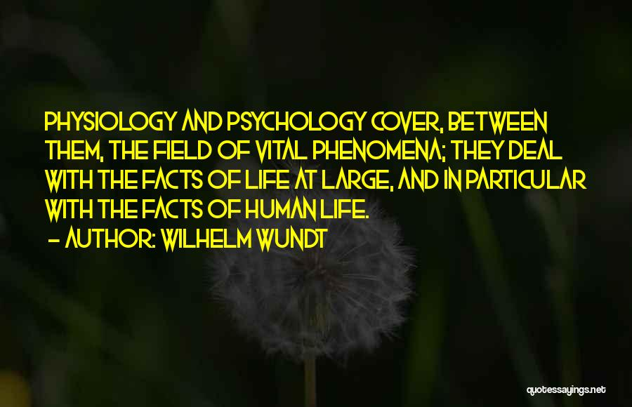 Physiology Life Quotes By Wilhelm Wundt
